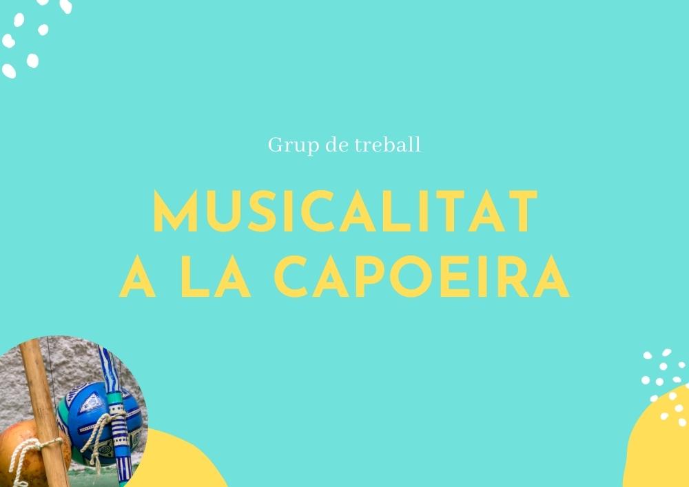 Capoeira Canigó - Grup de treball musicalitat a la Capoeira